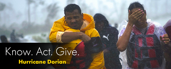 Know. Act. Give. Hurricane Dorian